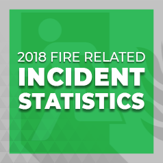 Learn more and read up our blog post on 2018 Fire Related Incident Statistics
