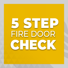 Find out about the  5 Step Fire Door Check Blog